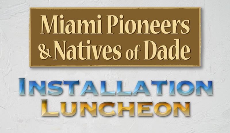 Miami Pioneers - Natives of Dade - Installation Lunch