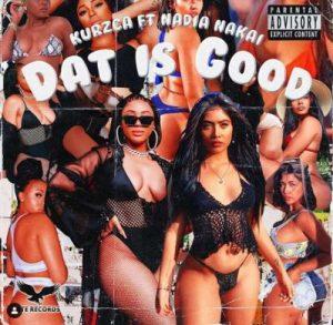 Kurzca ft Nadia Nakai Dat Is Good Mposa.co .za  300x293 - Kurzca – Dat Is Good ft. Nadia Nakai