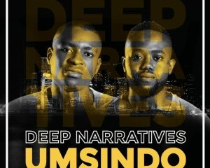 Deep Narratives – Umsindo Mp3 download