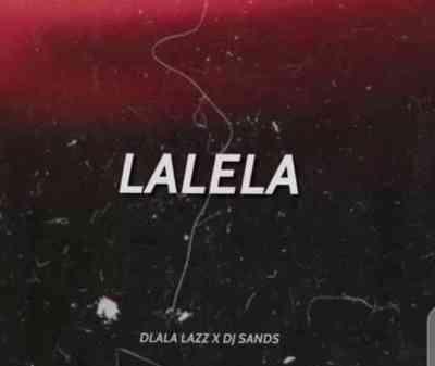 Dlala Lazz & DJ Sands – Lalela Mp3 download