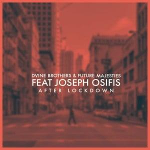 Dvine Brothers Future Majesties – After Lockdown Ft. Joseph Osifis Hiphopza Mposa.co .za  - D'vine Brothers & Future Majesties – After Lockdown Ft. Joseph Osifis