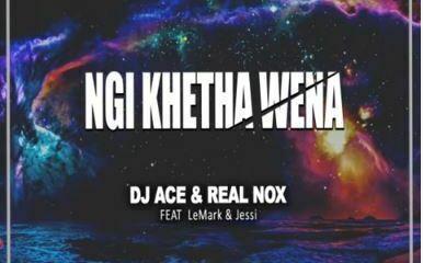 DJ Ace & Real Nox - Ngi Khetha Wena ft. LeMark & Jessi