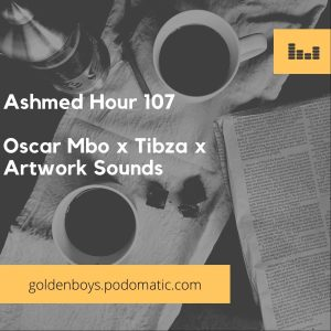 Oscar Mbo – Ashmed Hour 107 (Main Mix)