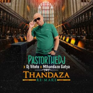 PastorTheDJ Dj Vitoto Mthandazo Gatya Thandaza Remix mp3 image Mposa.co .za  300x300 - PastorTheDJ, DJ Vitoto & Mthandazo Gatya – Thandaza (Remix)