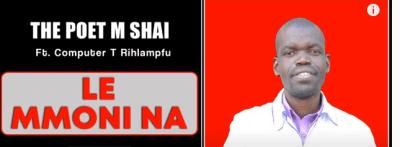 The Poet M Shai – Le Mmoni Na Ft. Computer T Rihlampfu Mp3 download