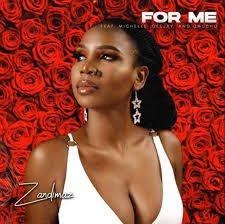 Zandimaz – For Me Ft. Michelle, Ceejay & Chuchu Mp3 download
