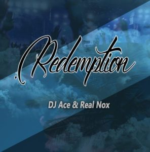 DJ Ace Real Nox Redemption hearthis at  mp3 image Mposa.co .za  296x300 - DJ Ace & Real Nox – Redemption