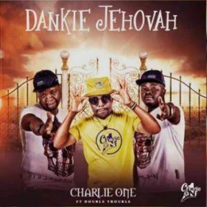 Dankie Jehovah Mposa.co .za  300x300 - Charlie One SA – Dankie Jehovah ft. Double Trouble