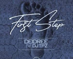 Deidree – First Step Ft. DJ TPZ [Teardrops Cover] Mp3 download