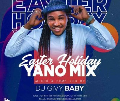 Dj Givy Baby – Easter Holiday Yano Mix Mp3 download
