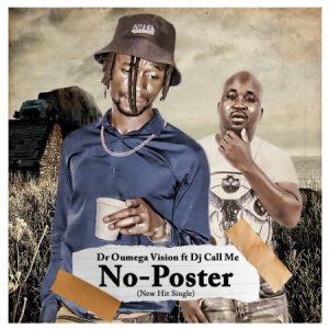 Dr Oumega Vision – No Poster ft. DJ Call Me Mposa.co .za  300x300 - Dr Oumega Vision – No Poster ft. DJ Call Me