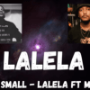 Kabza De Small – LALELA Ft. Mhaw Keys Mp3 Download