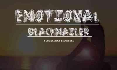 Pro-Tee & King Saiman – Emotional Blackmailer Mp3 download
