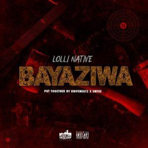 01 Bayaziwa mp3 image Mposa.co .za  300x300 - Lolli Native – Bayaziwa