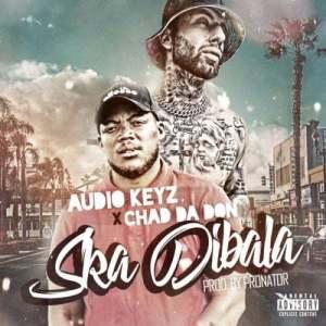 01 Ska Dibala Remix mp3 image Mposa.co .za  300x300 - Audio Keyz & Chad Da Don – Ska Dibala (Remix)