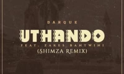 Darque – Uthando (Shimza Remix) ft. Zakes Bantwini