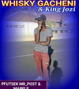 Whisky Gacheni King Jozi – Pfutsek Mr Post Mapele Hiphopza Mposa.co .za  - Whisky Gacheni & King Jozi – Pfutsek Mr Post & Mapele