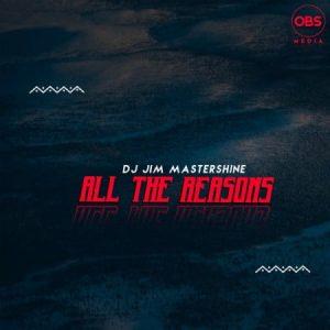 DJ Jim Mastershine – All The Reasons Original Mix Mposa.co .za  300x300 - DJ Jim Mastershine – All The Reasons (Original Mix)