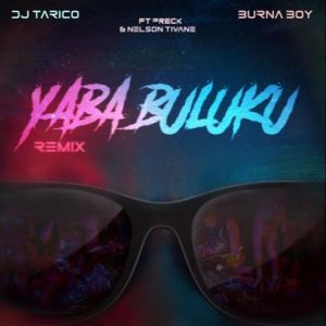 DJ Tarico Burna Boy Yaba Buluku 300x300 - DJ Tarico & Burna Boy – Yaba Buluku (Remix) ft. Preck & Nelson Tivane