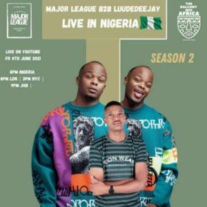 Major League LuuDedeejay Mposa.co .za  300x300 - Major League & LuuDadeejay – Amapiano Live Balcony Mix Africa B2B (S2 EP17)