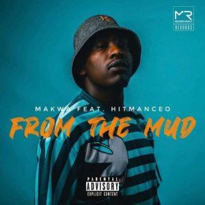Makwa – From The Mud ft. Hitmanceo Mposa.co .za  300x300 - Makwa – From The Mud ft. Hitmanceo