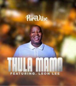 PureVibe Mposa.co .za  266x300 - PureVibe – Thula Mama ft. Leon Lee