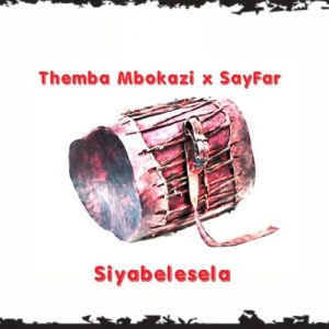 Themba Mbokazi Sayfar Siyabelesela mp3 image Mposa.co .za  300x300 - Themba Mbokazi & Sayfar – Siyabelesela
