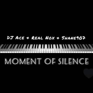 DJ Ace Real Nox Shane907 Moment of Silence Mposa.co .za  300x300 - DJ Ace, Real Nox & Shane907 – Moment of Silence