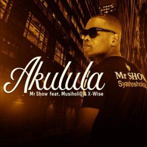 Mr Show Akulula feat MusiholiQ X Wise mp3 image Mposa.co .za  300x300 - Mr Show – Akulula ft. MusiholiQ & X-Wise