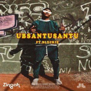 01 Ubsantusantu feat  Blxckie mp3 image Mposa.co .za  300x300 - Zingah – Ubsantusantu ft. Blxckie