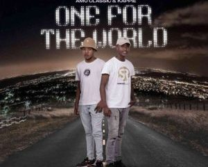 Amu Classic, Kappie, One For The World, download ,zip, zippyshare, fakaza, EP, datafilehost, album