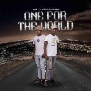Amu Classic Kappie – One For The World album fakazadownload Mposa.co .za  21 - Amu Classic & Kappie – Weshe feat SjavasDaDeejay, S Projects, LeeMcKrazy & J