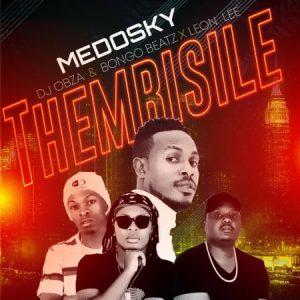Medosky – Thembisile ft. DJ Obza Leon Lee Bongo Beats Mposa.co .za  300x300 - Medosky – Thembisile ft. DJ Obza, Leon Lee & Bongo Beats