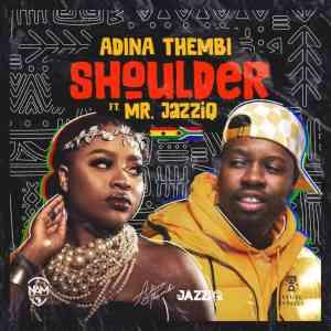 Adina Thembi Mr JazziQ – Shoulder mp3 download zamusic Hip Hop More Mposa.co .za  - Adina Thembi & Mr JazziQ – Shoulder