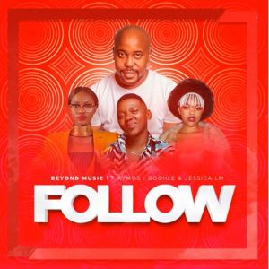 Beyond Music Follow ft. Aymos Boohle Jessica M Hip Hop More Mposa.co .za  - Beyond Music ft. Aymos, Boohle & Jessica M – Follow