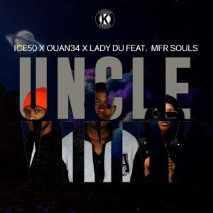 Ice50 Ouan34 Lady Du Uncle Vinny feat MFR Souls mp3 image Hip Hop More Mposa.co .za  - Ice50, Ouan34 & Lady Du ft. MFR Souls – Uncle Vinny