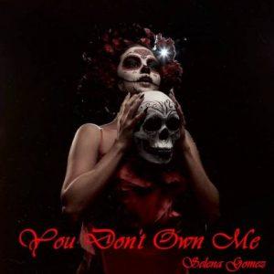 Selena Gomez You Dont Own Me Hip Hop More Mposa.co .za  - Selena Gomez – You Don't Own Me