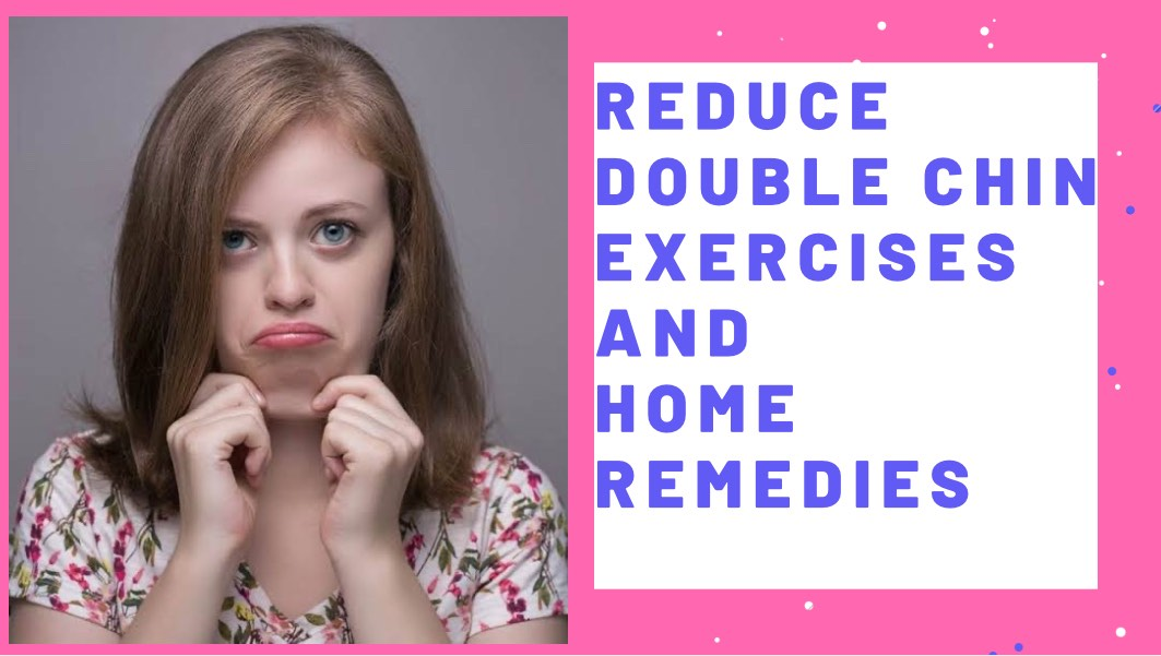 How To Reduce Double Chin | Exercises And Home Remedies