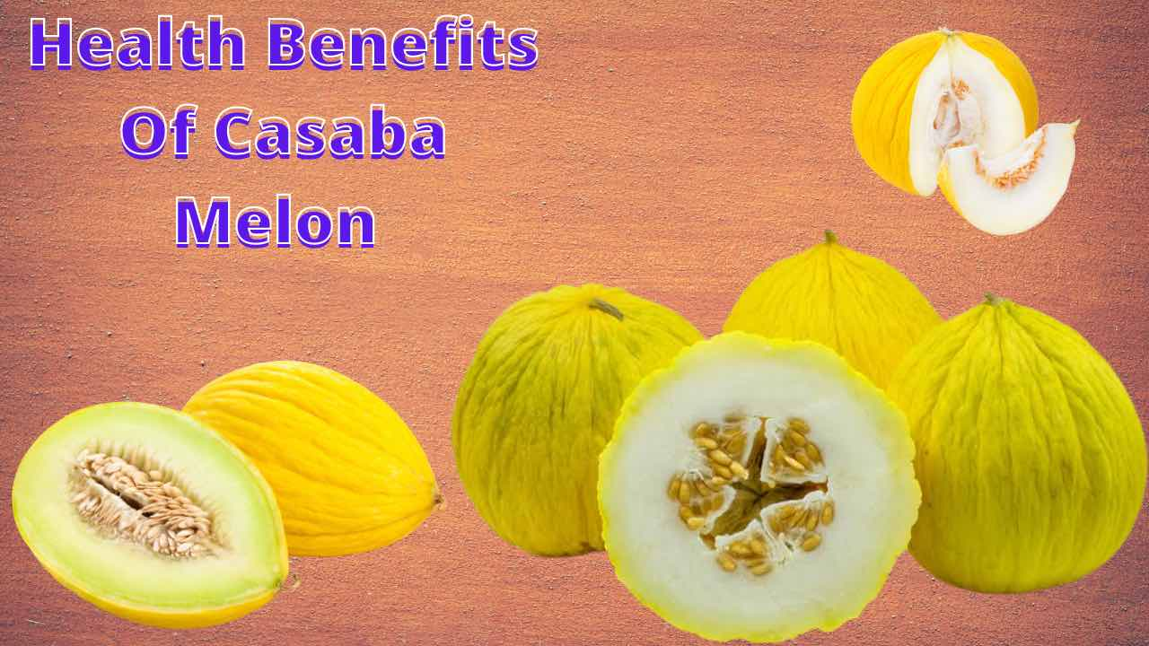 What is Casaba Melon And Benefits