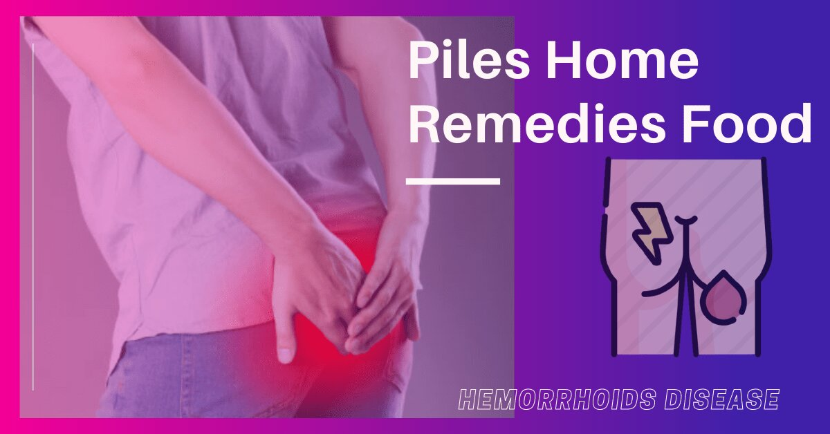 Piles Home Remedies Food