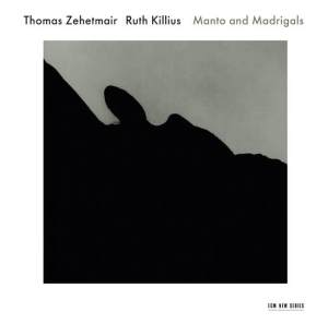Thomas Zehetmair/ Ruth Killius - Manto and Madrigals