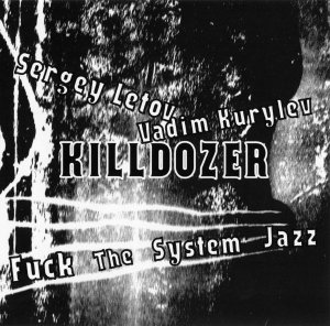 KILLDOZER - Fuck The System Jazz