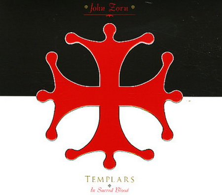 "John Zorn ""Templars-In Sacred Blood"""