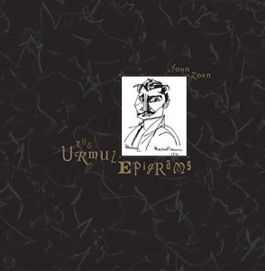 John Zorn - (2017) The Urmuz Epigrams