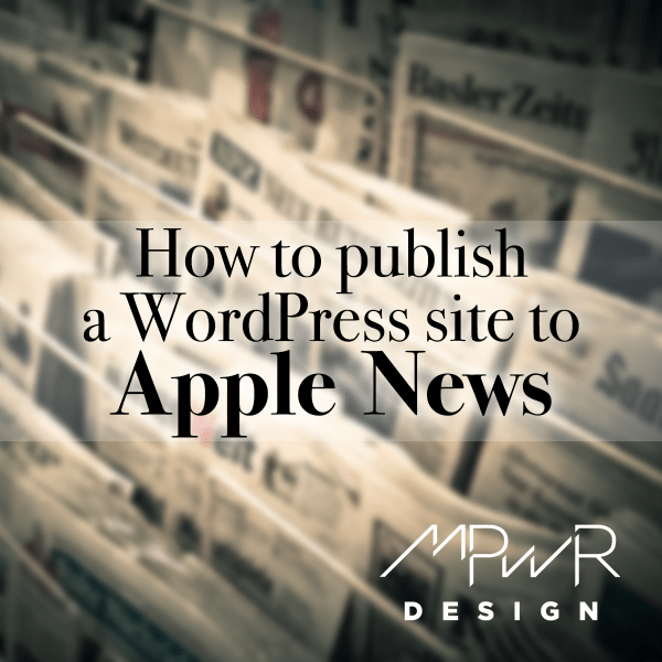 How to publish a WordPress site to Apple News