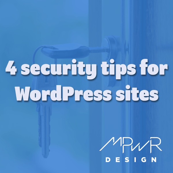 4 security tips for WordPress sites