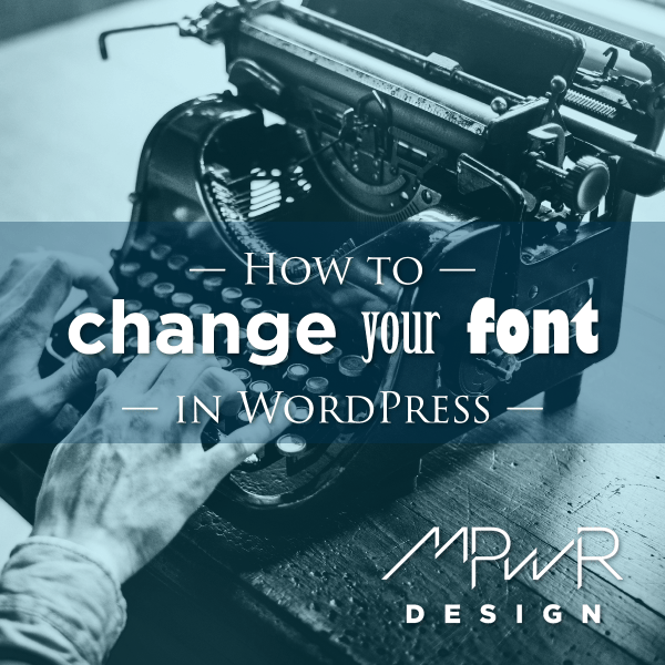 How to change your font in WordPress