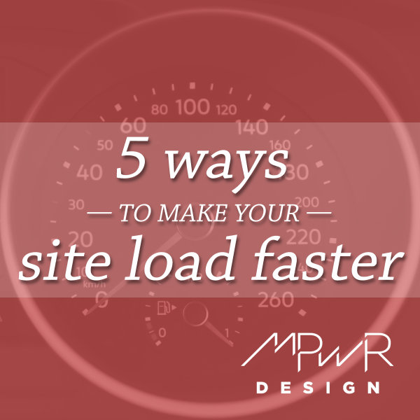 5 ways to make your site load faster