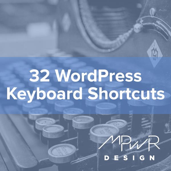 32 WordPress Keyboard Shortcuts