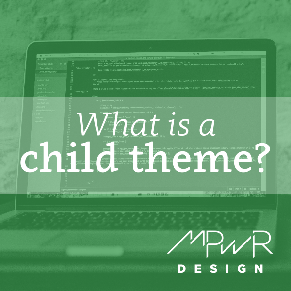 What is a child theme?